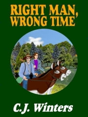 Right Man, Wrong Time ebook by Winters, C. J.