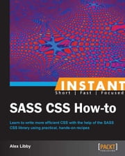 Instant SASS CSS How-to ebook by Alex Libby