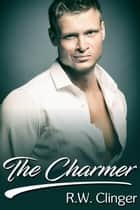 The Charmer ebook by R.W. Clinger