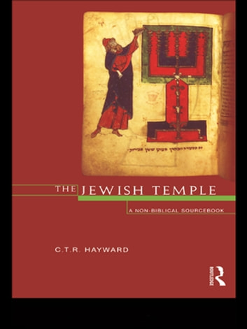 The Jewish Temple - A Non-Biblical Sourcebook ebook by Robert Hayward