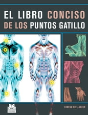 El libro conciso de los puntos gatillo (Color) ebook by Simeon Niel-Asher
