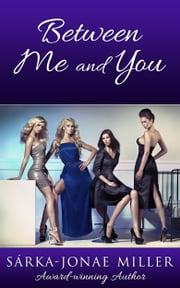 Between Me and You ebook by Sarka-Jonae Miller