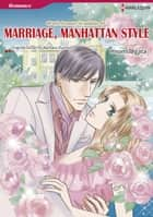MARRIAGE, MANHATTAN STYLE (Harlequin Comics) - Harlequin Comics ebook by Barbara Dunlop, Hiromi Ogata