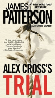 Alex Cross's TRIAL ebook by James Patterson,Richard DiLallo