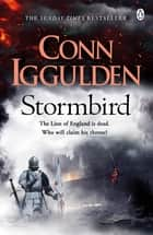 Wars of the Roses: Stormbird - Book 1 ebook by Conn Iggulden