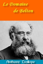 Le Domaine de Belton ebook by Anthony Trollope,Eugène Dailhac