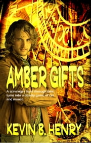 Amber Gifts ebook by Kevin B. Henry