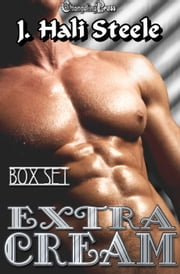 Extra Cream (Box Set) ebook by J. Hali Steele