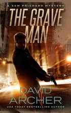 The Grave Man - A Sam Prichard Mystery ebook by David Archer