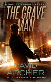 The Grave Man - A Sam Prichard Mystery ebook by Kobo.Web.Store.Products.Fields.ContributorFieldViewModel