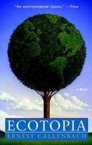Ecotopia ebook by Ernest Callenbach