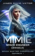 Mimic and the Space Engineer Omnibus ebook by