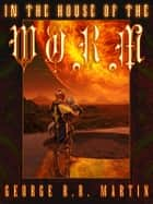In the House of the Worm ebook by George R. R. Martin
