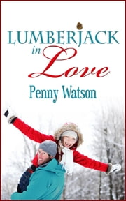 Lumberjack In Love ebook by Penny Watson
