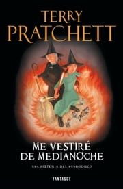 Me vestiré de Medianoche (Mundodisco 38) ebook by Terry Pratchett
