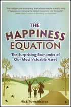 The Happiness Equation ebook by Nick Powdthavee