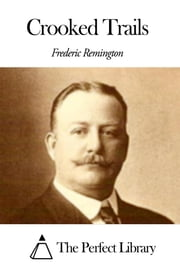 Crooked Trails ebook by Frederic Remington
