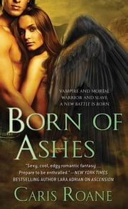 Born of Ashes ebook by Caris Roane