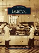 Bristol ebook by George Stone, Sonya A. Haskins