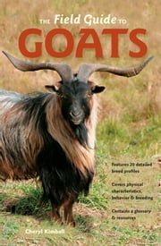The Field Guide to Goats ebook by Cheryl Kimball