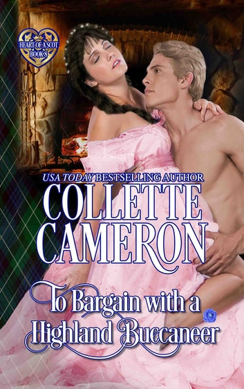 To Bargain with a Highland Buccaneer ebook by Collette Cameron