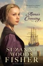 Anna's Crossing (Amish Beginnings Book #1) 電子書 by Suzanne Woods Fisher