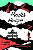 Peaks on the Horizon ebook by Charlie Carroll