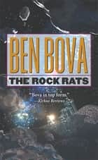 The Rock Rats ebook by Ben Bova