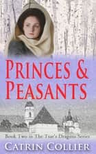 Princes and Peasants ebook by Catrin Collier