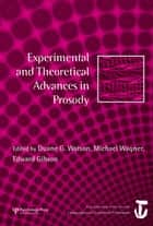 Experimental and Theoretical Advances in Prosody ebook by Duane G. Watson,Michael Wagner,Edward Gibson