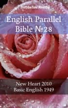 English Parallel Bible No28 - New Heart 2010 - Basic English 1949 ebook by TruthBeTold Ministry, TruthBeTold Ministry, Joern Andre Halseth,...
