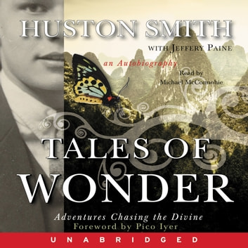 Tales of Wonder audiobook by Huston Smith