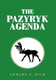The Pazyryk Agenda ebook by Edward P. Rich