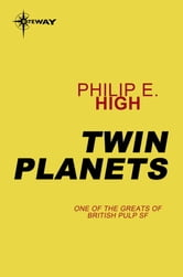 Twin Planets ebook by Philip E. High