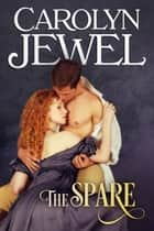 The Spare - A Regency Historical Romance ebook by Carolyn Jewel
