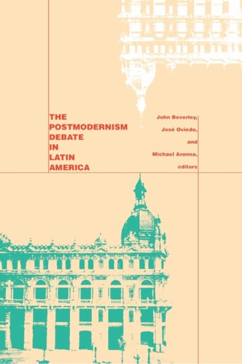 The Postmodernism Debate in Latin America ebook by Jose Joaquin Brunner,Fernando Calderón,Enrique Dussel