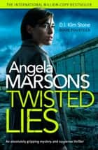 Twisted Lies - An absolutely gripping mystery and suspense thriller ebook by Angela Marsons