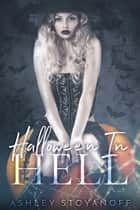 Halloween in Hell ebook by Ashley Stoyanoff