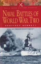 Naval Battles of World War Two ebook by