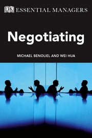 DK Essential Managers: Negotiating ebook by Michael Benoliel,Wei Hua