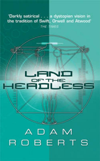 Land Of The Headless ebook by Adam Roberts