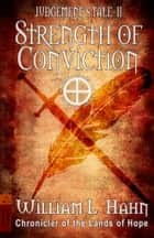 Strength of Conviction ebook by William L. Hahn