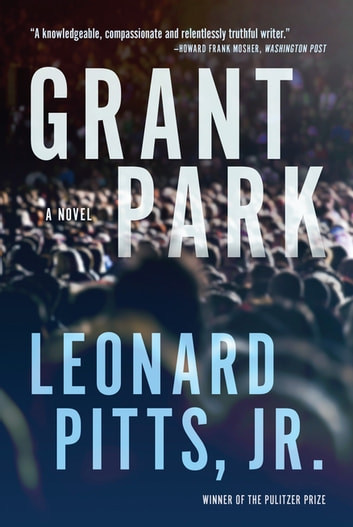 Grant Park ebook by Leonard Pitts, Jr.