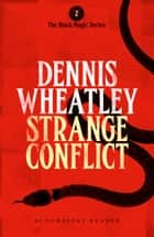 Strange Conflict ebook by Dennis Wheatley
