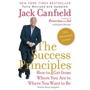 The Success Principles(TM) - 10th Anniversary Edition - How to Get from Where You Are to Where You Want to Be audiobook by Jack Canfield, Janet Switzer