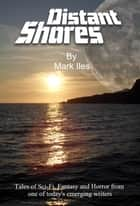 Distant Shores ebook by Mark iles