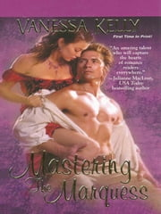 Mastering the Marquess ebook by Kelly, Vanessa