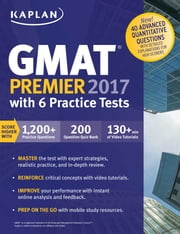 GMAT Premier 2017 with 6 Practice Tests - Online + Book + Videos + Mobile ebook by Kaplan