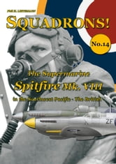 The Supermarine Spitfire Mk. VIII ebook by Phil H Listemann