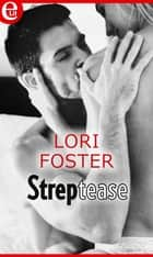 Streptease (eLit) ebook by Lori Foster